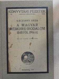 Kacziány Géza - A magyar mémoire-irodalom 1848-tól 1914-ig [antikvár]