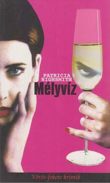 Patricia Highsmith - Mélyvíz [antikvár]