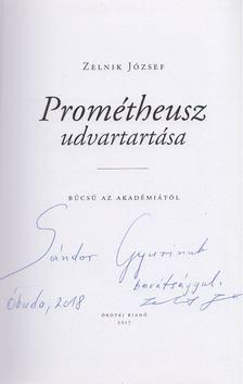 Zelnik József - Prométheusz udvartartása (Dedikált) [antikvár]