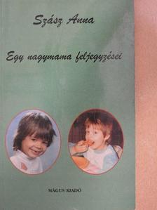 Szász Anna - Egy nagymama feljegyzései [antikvár]