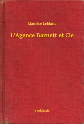 Maurice Leblanc - L Agence Barnett et Cie [eKönyv: epub, mobi]