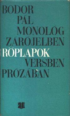 Bodor Pál - Monológ zárójelben; Röplapok [antikvár]