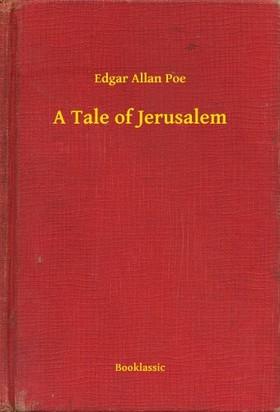 Edgar Allan Poe - A Tale of Jerusalem [eKönyv: epub, mobi]
