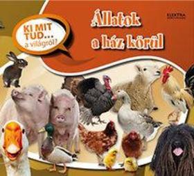 Állatok a ház körül - Ki mit tud... a világról?