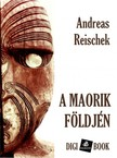 Reischek, Andreas - A maórik földjén [eKönyv: epub, mobi]