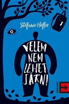 Stefanie Höfler - Velem nem lehet járni