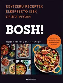 Henry Firth, Ian Theasby - BOSH!