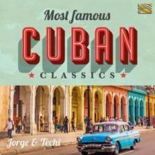 MOST FAMOUS CUBAN CLASSICS CD JORGE & TECHI