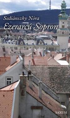 Sediánszky Nóra - Ezerarcú Sopron