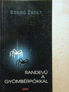 Szabó Zsolt - Randevú a gyömbérpókkal/Az üldözöttek [antikvár]