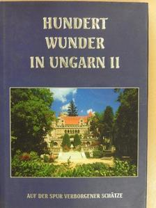 Bódis Bernadett - Die hundert Wunder von Ungarn II. [antikvár]