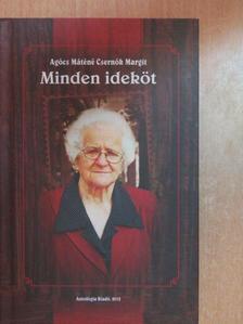 Agócs Máténé Csernók Margit - Minden ideköt [antikvár]