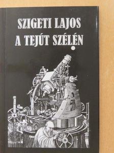 Szigeti Lajos - A Tejút szélén (dedikált példány) [antikvár]