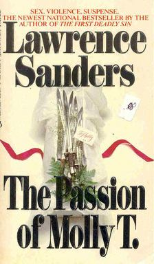 SANDERS, LAWRENCE - The Passion of Molly T. [antikvár]