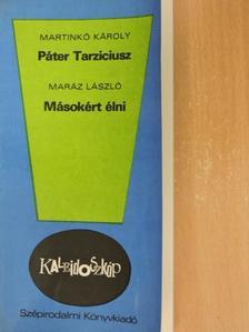 Maráz László - Páter Tarziciusz/Másokért élni [antikvár]