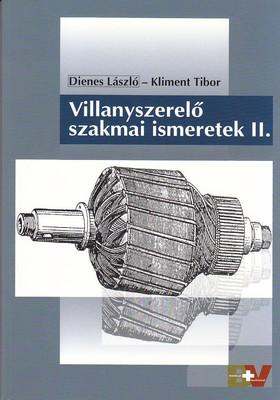 DIENES LÁSZLÓ-KLIMENT TIBOR - VILLANYSZERELŐ SZAKMAI ISMERETEK II. /59720/II./