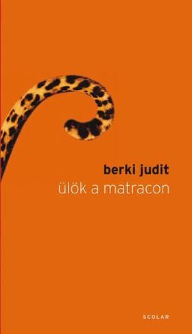 Berki Judit - Ülök a matracon