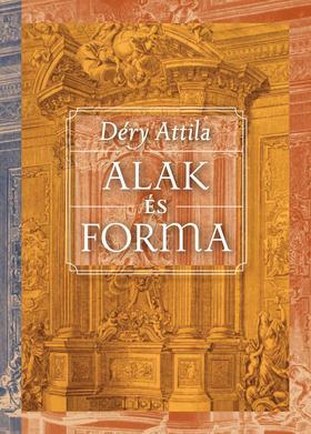 Déry Attila - Alak és forma