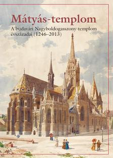 szerkesztette: Farbaky Péter, Farbakyné Deklava Li - Mátyás-templom