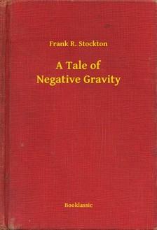 Stockton, Frank R. - A Tale of Negative Gravity [eKönyv: epub, mobi]