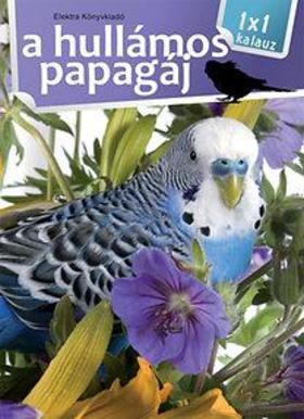 A hullámos papagáj - 1x1 kalauz