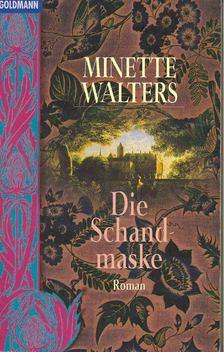 Minette Walters - Die Schandmaske [antikvár]
