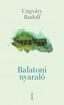 Ungváry Rudolf - Balatoni nyaraló [eKönyv: epub, mobi]