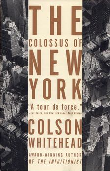 Colson Whitehead - The Colossus of New York [antikvár]