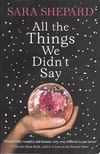 Sara Shepard - All the Things We Didnt Say [antikvár]