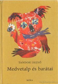 TANDORI DEZSŐ - Medvetalp és barátai [antikvár]