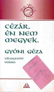 Gyóni Géza - Cézár, én nem megyek [antikvár]