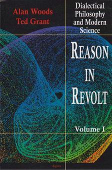 Woods, Alan, Grant, Ted - Reason in Revolt Volume I [antikvár]