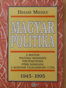 Bihari Mihály - Magyar politika [antikvár]