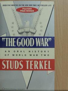 "Studs Terkel - ""The Good War"" [antikvár]"