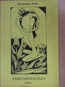 Bornemisza Attila - Paris monológja (dedikált példány) [antikvár]