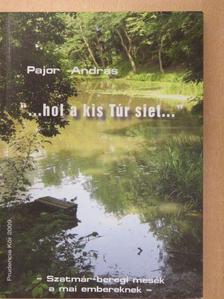 """Pajor András - """"...hol a kis Túr siet..."""" (dedikált példány) [antikvár]"""