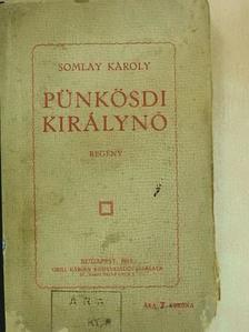 Somlay Károly - Pünkösdi királynő [antikvár]