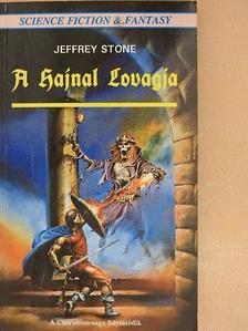 Jeffrey Stone - A Hajnal Lovagja [antikvár]
