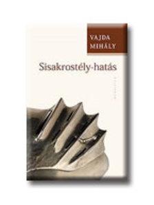 Vajda Mihály - SISAKROSTÉY-HATÁS.