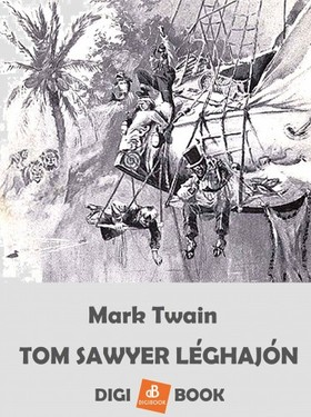 Mark Twain - Tom Sawyer léghajón [eKönyv: epub, mobi]