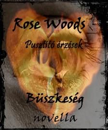 Rose Woods - Pusztító érzések - Büszkeség [eKönyv: epub, mobi]