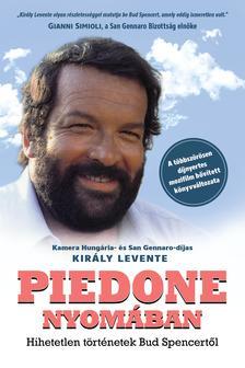 Király Levente - Piedone nyomában - Hihetetlen történetek Bud Spencertől [Terence Hill - Bud Spencer]