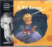 ANTONIE DE SAINT EXUPÉRY - A KIS HERCEG CD ALFÖLDI