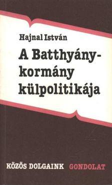 Hajnal István - A Batthyány-kormány külpolitikája [antikvár]
