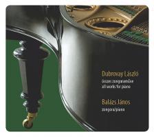 DUBROVAY - DUBROVAY LÁSZLÓ ÖSSZES ZONGORAMŰVE CD BALÁZS JÁNOS