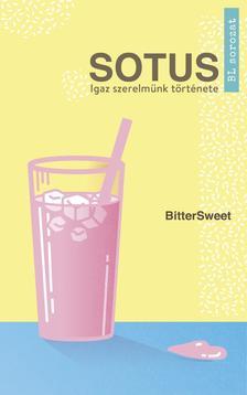 BitterSweet - Sotus - Igaz szerelmünk története