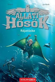 THiLO-Jan Birck - Rájatüske (Állati Hősök 2.)