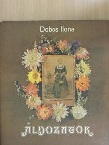 Dobos Ilona - Áldozatok [antikvár]
