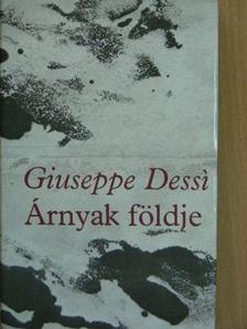 Giuseppe Dessi - Árnyak földje [antikvár]