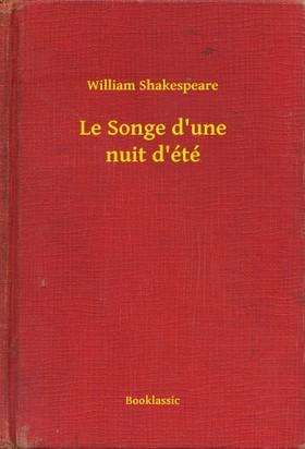 William Shakespeare - Le Songe d une nuit d été [eKönyv: epub, mobi]